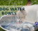 13 Dog Water Bowls: Which One is Right for Your Pup?